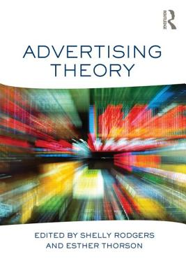 Advertising Theory By Rodgers, Shelly (EDT)/ Thorson, Esther (EDT)