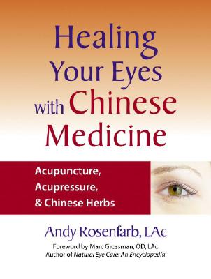Healing Your Eyes With Chinese Medicine By Rosenfarb, Andy/ Grossman, Marc (FRW)