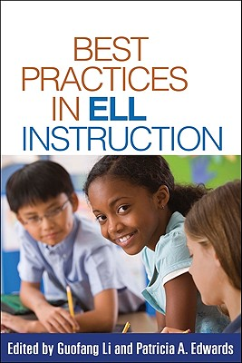 Best Practices in ELL Instruction By Li, Guofang (EDT)/ Edwards, Patricia A. (EDT)/ Gunderson, Lee (FRW)